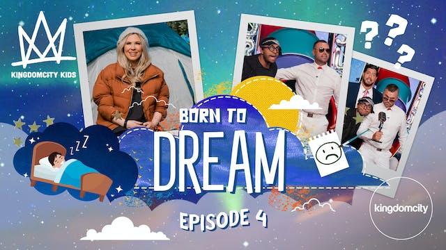 BORN TO DREAM | Episode 4 | Nightmares