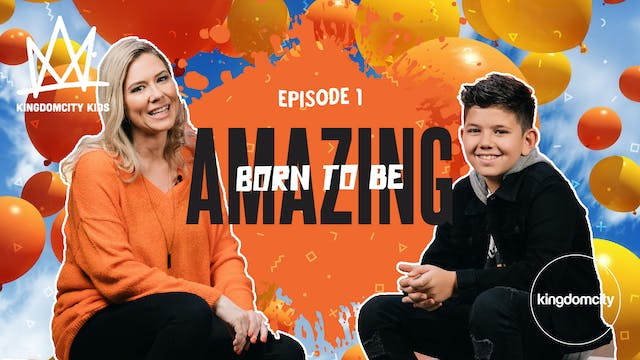 Episode 1: Born To Be Amazing