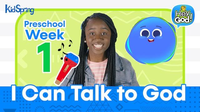 Hey God! | Preschool Week 1 | I Can Talk to God