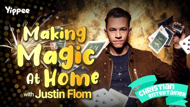 Making Magic at Home with Justin Flom