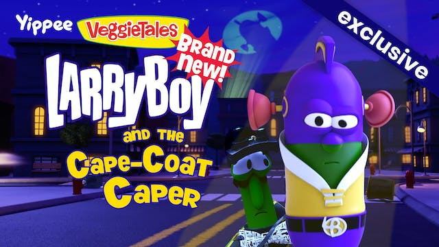 LarryBoy and the Cape-Coat Caper