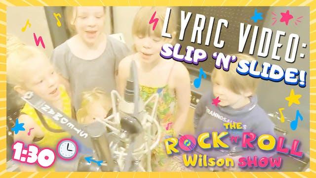 Slip'n'Slide - Lyric Video