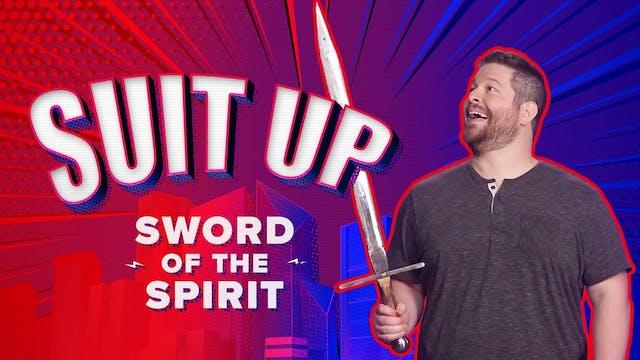 Suit Up Part 7: Sword of the Spirit