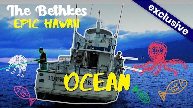 The Bethkes #6 - Our Ocean