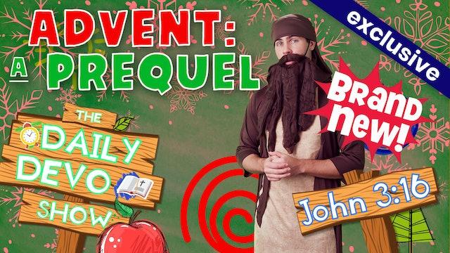 #61 Advent: A Prequel