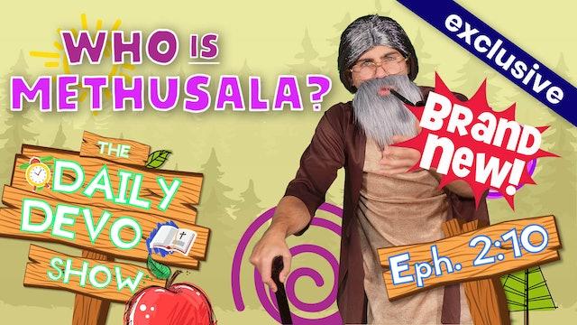 #45 Who is That?! - Who is Methuselah?