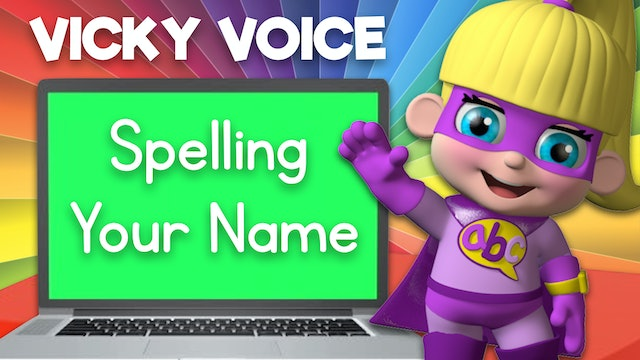 Learn about Spelling Your Name with Vicky Voice