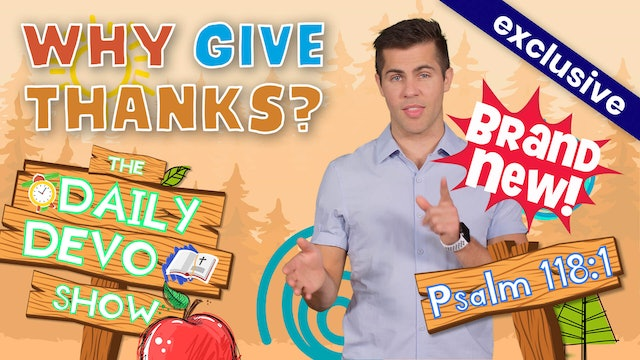 #47 Giving Thanks - Why Give Thanks