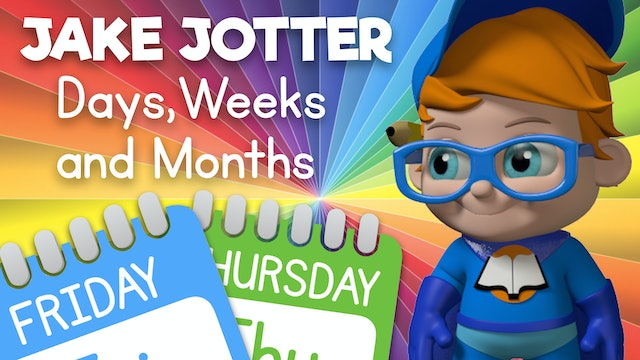 Learn about Days, Weeks and Months with Jake Jotter