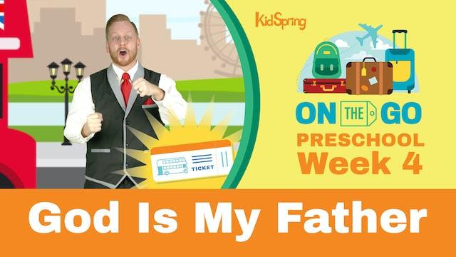 On The Go | Preschool Week 4 | God Is...