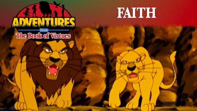 Faith - Daniel in the Lions' Den / Harriet Tubman's Determination