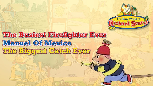 The Busiest Firefighter Ever / Manuel Of Mexico / The Biggest Catch Ever