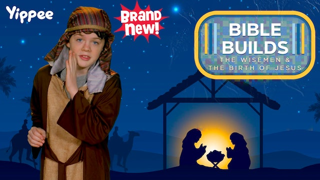Bible Builds #17 - The Wisemen and the Birth of Jesus