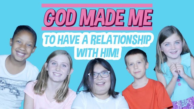 Week 3: God Made Me to Have a Relatio...