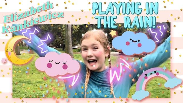 Playing In the Rain!