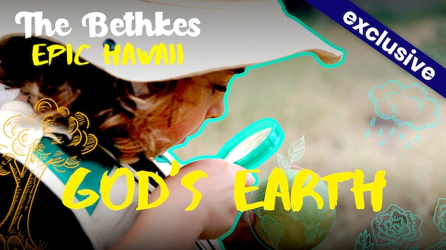 The Bethkes #10 - God's Earth