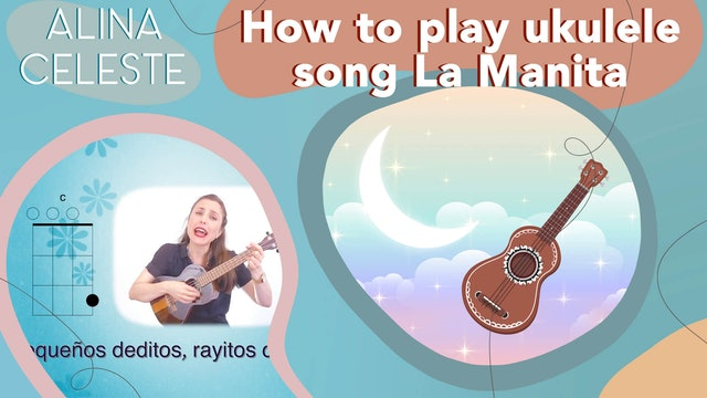 How to play Ukulele Song La Manita, with Chords and Lyrics by Alina Celeste