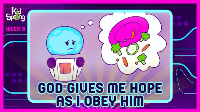 Week 8: God Gives Me Hope As I Obey Him