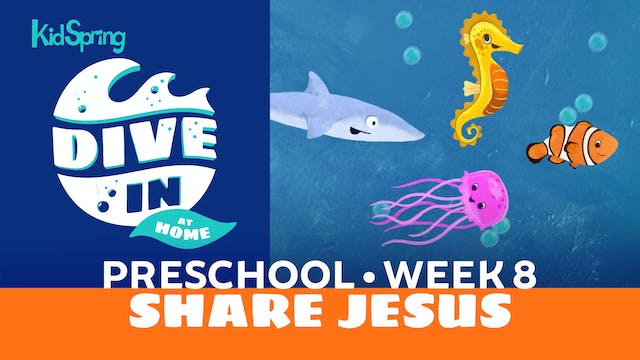 Week 8: Share Jesus