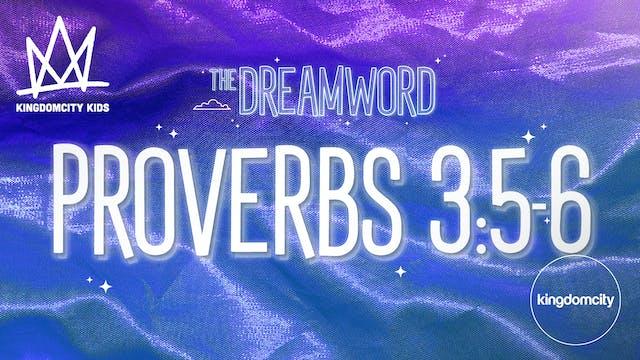 THE DREAMWORD | 10 | PROVERBS 3:5-6