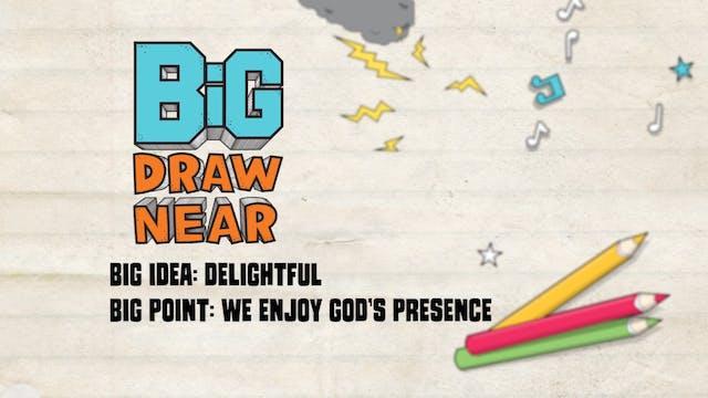 DRAW NEAR | Big Message Episode 3.3 |...
