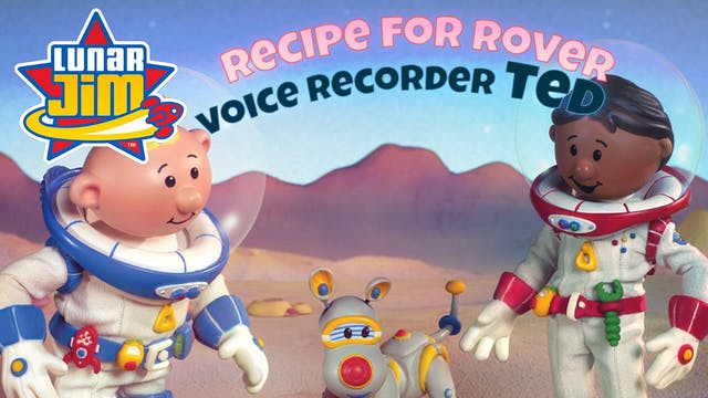Recipe for Rover / Voice Recorder TED