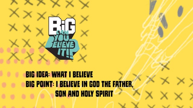 CAN YOU BELIEVE IT?!   Big Message Episode 1.1   What I Believe