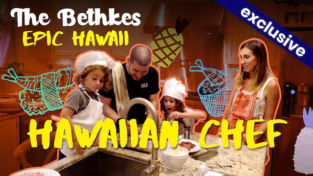 The Bethkes #7 - Hawaiian Chef