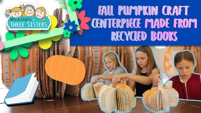 Fall Pumpkin Craft Centerpiece Made From Recycled Books