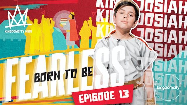 Born To Be Fearless | Episode 13 | Ki...