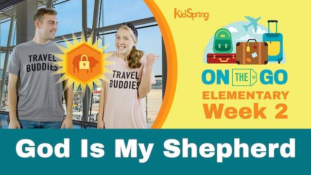 On The Go | Elementary Week 2 | God I...