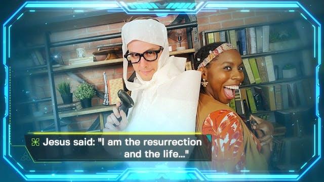 Week 8: Jesus Said, I Am the Resurrec...