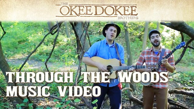 Through the Woods - The Okee Dokee Br...