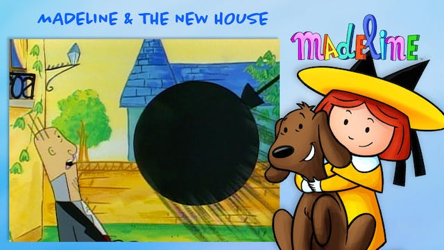 Madeline & The New House