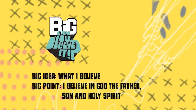 CAN YOU BELIEVE IT?! | Big Message Toddler Episode 1.1 | What I Believe