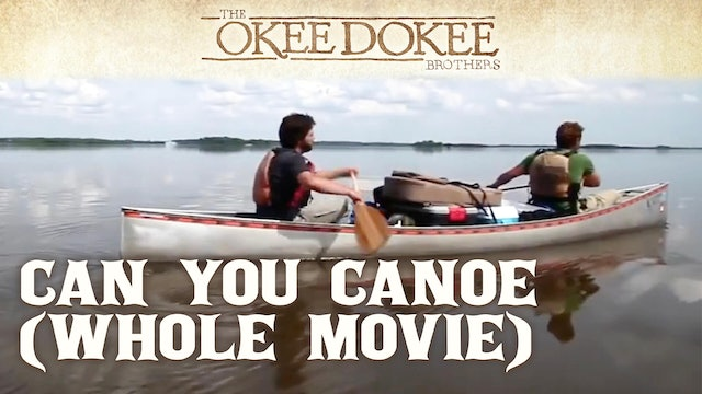 The Okee Dokee Brothers - Can You Canoe (Whole Movie)