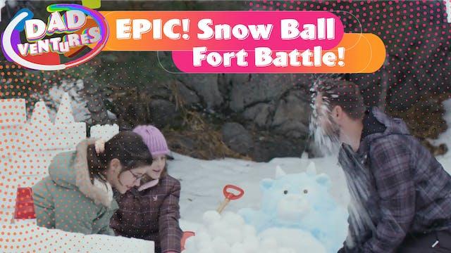 EPIC Snow Ball Fort Battle!
