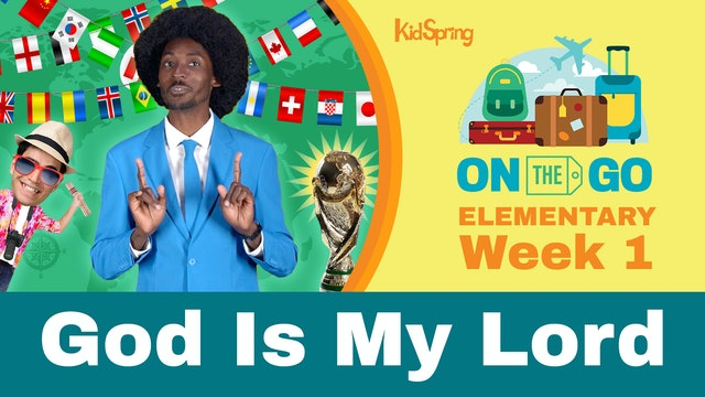 On The Go | Elementary Week 1 | God Is My Lord
