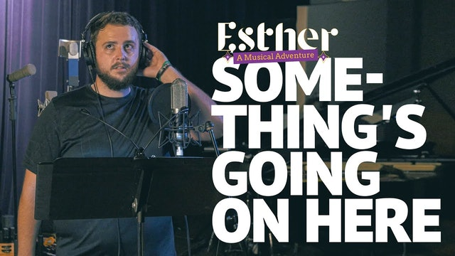 Something's Going On Here - Song 3 of Esther: A Musical Adventure
