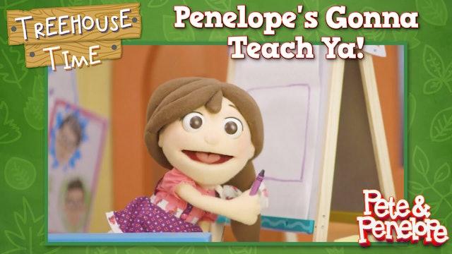 Penelope's Gonna Teach Ya!