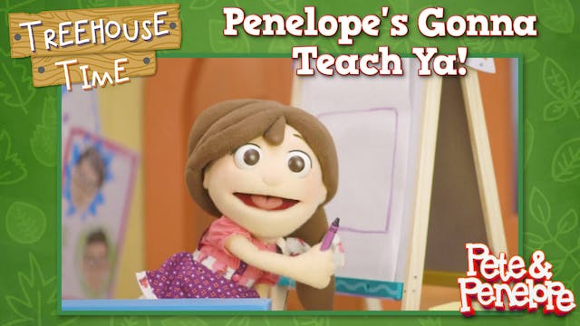 Penelope's Gonna Teach Ya!