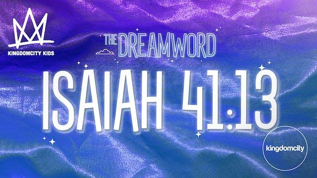 THE DREAMWORD | 09 | ISAIAH 41:13