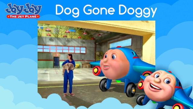Dog Gone Doggy