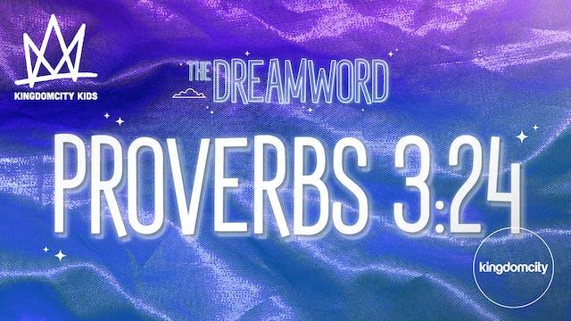 THE DREAMWORD | 02 | PROVERBS 3:24