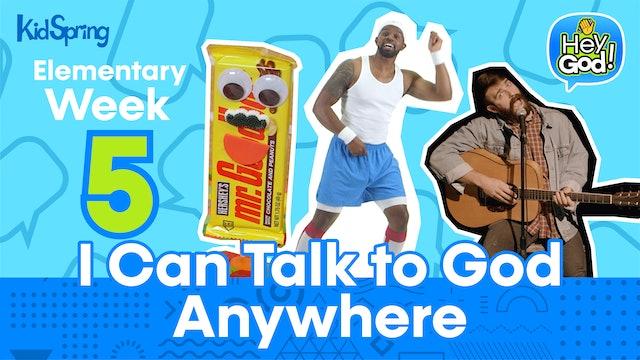 Hey God! | Elementary Week 5 | I Can Talk to God Anywhere