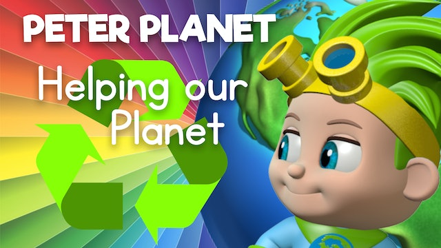 Learn about Helping our Planet with Peter Planet