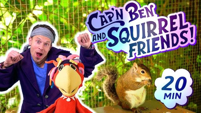 Cap'n Ben | Squirrel Friends