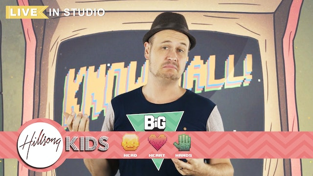 HEAD HEART HANDS   LIVE Big Message Episode 1.3   Know It All