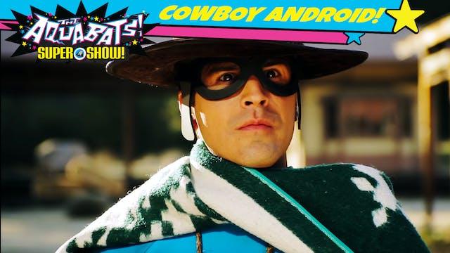 Cowboy Android!