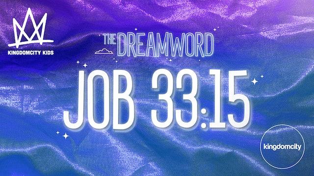 THE DREAMWORD | 01 | JOB 33:15